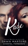 Kade - Dawn Martens, Chantal Fernando