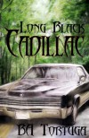 Long Black Cadillac - B.A. Tortuga