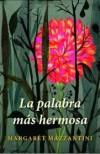La palabra más hermosa - Margaret Mazzantini, Roberto Falco Miramontes