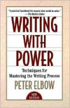 Writing With Power : Techniques for Mastering the Writing Process - Peter Elbow