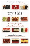 Try This: A Modern Guide to Global Eating - Danyelle Freeman