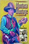 Montana Montage: Memoir of a Dude Wrangler - Clarence Mitchell