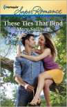These Ties that Bind - Mary       Sullivan
