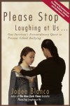 Please Stop Laughing at Us...: One Woman's Extraordinary Quest to Prevent School Bullying -