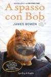 A spasso con Bob (Parole) (Italian Edition) - James   Bowen, M. T. Badalucco