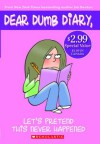 Let's Pretend This Never Happened (Dear Dumb Diary, No. 1) - Jim Benton