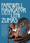 Farewell Navigator: Stories - Leni Zumas