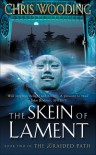 The Skein of Lament - Chris Wooding