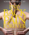 End Back Pain Forever: A Groundbreaking Approach to Eliminate Your Suffering - Norman J. Marcus