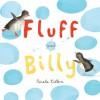 Fluff and Billy (Board Book) - Nicola Killen