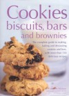 Cookies, Biscuits, Bars and Brownies: The Complete Guide to Making, Baking and Decorating Cookies and Bars, with Over 150 Delicious Recipes - Catherine Atkinson