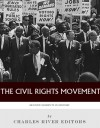 Decisive Moments in History: The Civil Rights Movement - Charles River Editors