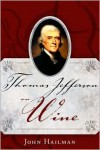 Thomas Jefferson on Wine - John Hailman