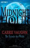 Die Stunde der Wölfe (Midnight Hour Band 1) - Carrie Vaughn, Ute Brammertz