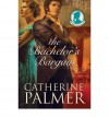 The Bachelor's Bargain - Catherine   Palmer