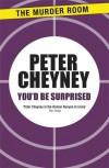 You'd be Surprised - Peter Cheyney