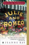 Julie And Romeo - Jeanne Ray
