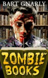 ZOMBIE BOOKS - Bart Gnarly