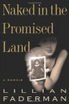 Naked in the Promised Land: A Memoir - Lillian Faderman
