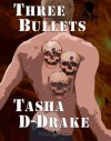 Three Bullets - Natasha Duncan-Drake