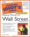 The Complete Idiot's Guide to Making Money on Wall Street, Third Edition - Christy Heady, Jody P. Schaeffer, Myron Kandel