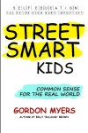 Street Smart Kids: Common Sense for the Real World - Gordon Myers