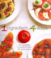 1 Ingredient, 4 Ways - Love Food
