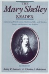 The Mary Shelley Reader - Mary Shelley, Charles E. Robinson, Betty T. Bennett