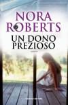Un dono prezioso (Italian Edition) - Nora Roberts