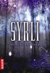 Syrli (Syrli #1) - Meagan Spooner