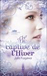 La captive de l'hiver (Les royaumes invisibles, #2) - Julie Kagawa, Maryline Beury