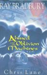 Ahmed and the Oblivion Machines: A Fable - Ray Bradbury, Chris Lane, Chris Lake