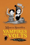 Vampires and Volts  - Marcus Sedgwick