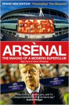 Arsènal. The Making of a Modern Superclub - Alex Fynn, Kevin Whitcher