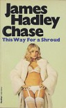 This Way for a Shroud - James Hadley Chase