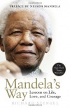 Mandela's Way Fifteen Lessons on Life, Love, and Courage - Richard Stengel, Nelson Mandela