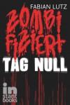 Zombifiziert: Tag Null (Zombifiziert, #1) - Fabian Lutz