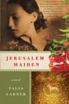 Jerusalem Maiden: A Novel - Talia Carner