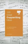 100 Great Copywriting Ideas: From Leading Companies Around The World (100 Great Ideas) - Andy Maslen