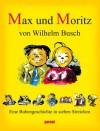Max und Moritz. Eine Bubengeschichte in sieben Streichen - H. C. Wilhelm Busch, Gabriele Jockel