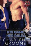 His Game, Her Rules (The Warriors) - Charlene Groome