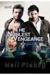 The Noblest Vengeance - Neil S. Plakcy