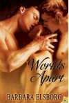 Worlds Apart - Barbara Elsborg