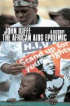 The African AIDS Epidemic: A History - John Iliffe