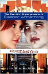 The Peculiar Superpowers of Eleanor Armstrong: A Zombie Love Story - K.A. Schloegel