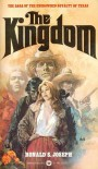 The Kingdom: The Saga Of The Uncrowned Royalt Of Texas - Ronald S. Joseph