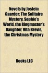 Novels by Jostein Gaarder (Study Guide): The Solitaire Mystery, Sophie's World, the Ringmaster's Daughter, Vita Brevis, the Christmas Mystery -
