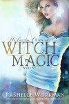 Witch Magic - RaShelle Workman