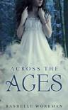 Across the Ages - RaShelle Workman