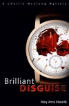 Brilliant Disguise: A Charlie McClung Mystery (The Charlie McClung Mysteries) - Mary Anne Edwards